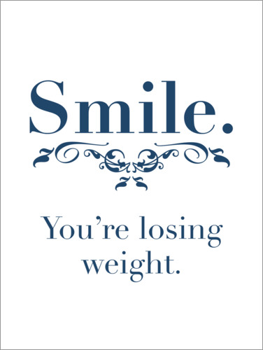 Premium poster Smile. You're losing weight