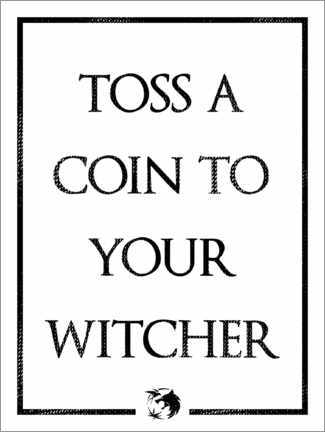 Premium poster The Witcher - Toss a Coin to Your Witcher