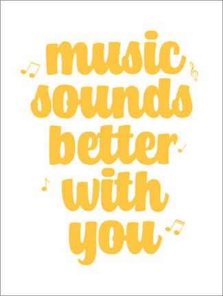 Premium poster Music sounds better with you