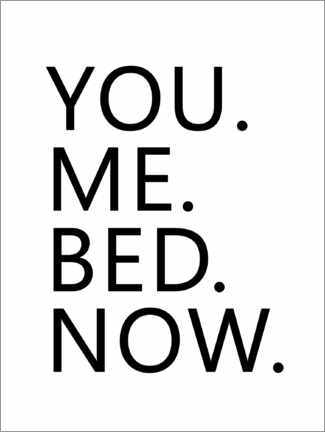 Premium poster You. Me. Bed. Now.