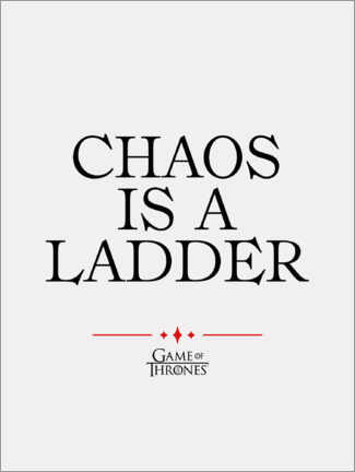 Premium poster  GOT movie quote - Chaos is a ladder