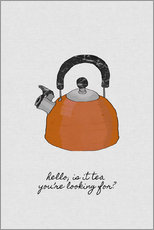 Gallery print  Is It Tea You're Looking For? - Orara Studio