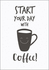 Premium poster Start with coffee