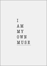 Premium poster I am my own muse