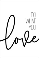 Acrylic print  Do what you love - Melanie Viola