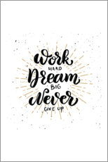 Canvas print  Work Hard, Dream Big, Never Give Up - Typobox