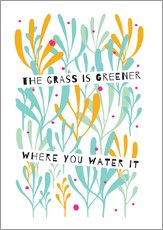 Wall sticker  The Grass is Greener Where You Water It - Susan Claire