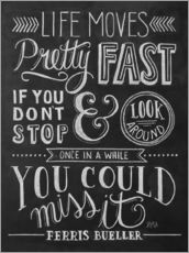 Wall sticker  Life moves pretty fast (Ferris Bueller) - Lily & Val