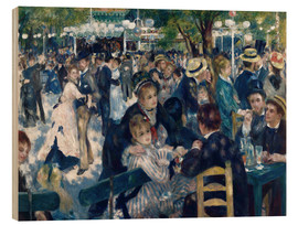 Wood print  Ball at the Moulin de la Galette - Pierre-Auguste Renoir