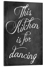 Acrylic print  This kitchen is for dancing - GreenNest