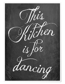 Premium poster  This kitchen is for dancing - GreenNest