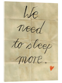 Acrylic print  we need to sleep more - Sabrina Tibourtine