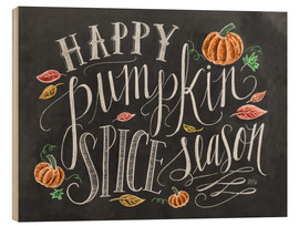 Wood print  Happy Pumpkin Spice Season - Lily & Val