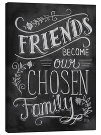 Canvas print  Friends Become Our Chosen Family - Lily & Val