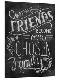 Foam board print  Friends Become Our Chosen Family - Lily & Val