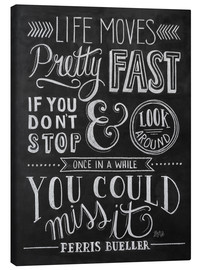 Canvas print  Life moves pretty fast (Ferris Bueller) - Lily & Val