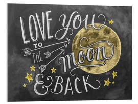 Foam board print  Love you to the moon - Lily & Val