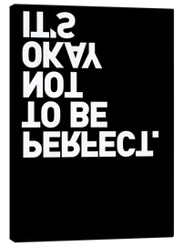 Canvas print  It's okay not to be perfect. - THE USUAL DESIGNERS