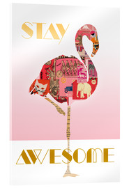 Acrylic print  Stay Awesome Flamingo - GreenNest
