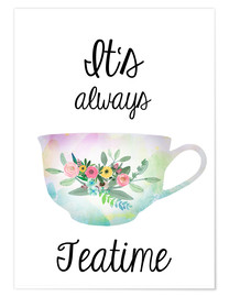 Premium poster  It's always teatime - GreenNest