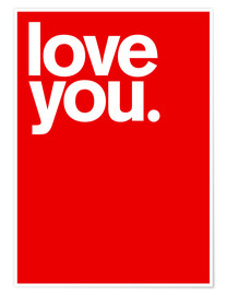 Premium poster  Love you. - THE USUAL DESIGNERS