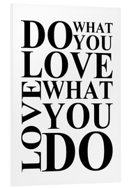 Foam board print  Do what you love - Zeit-Raum-Kunstdrucke