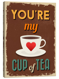 Canvas print  You are my lovely cup of tea - Typobox