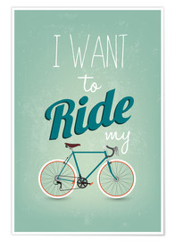 Premium poster  I want to ride my bike - Typobox