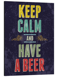 Aluminium print  Keep calm and have a beer - Typobox