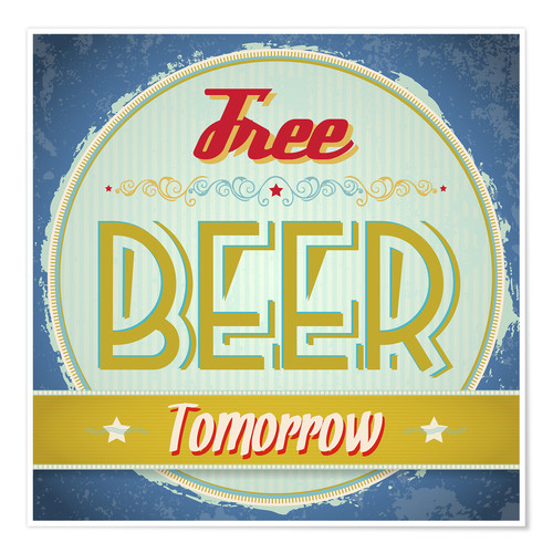 Free Beer Tomorrow Posters And Prints Posterlounge Ie