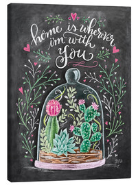 Canvas print  Home is Wherever I'm with You - Lily & Val