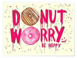 Premium poster  Donut worry be happy sweet art - Nory Glory Prints