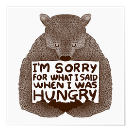 Premium poster  I'm Sorry For What I Said When I Was Hungry - Tobe Fonseca