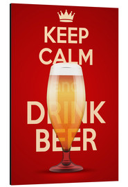 Aluminium print  Keep Calm And Drink Beer