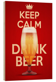 Wood print  Keep Calm And Drink Beer