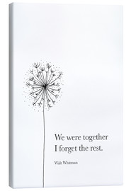Canvas print  We were together (Whitman Quote) - RNDMS