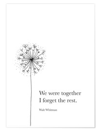 Premium poster  We were together (Whitman Quote) - RNDMS