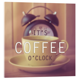 Acrylic print  It's Coffee O'Clock