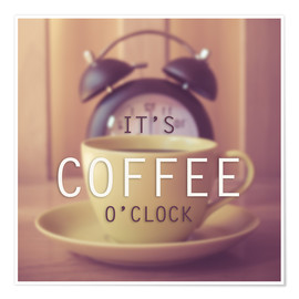 Premium poster  It's Coffee O'Clock