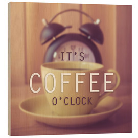 Wood print  It's Coffee O'Clock