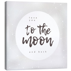 Canvas print  Love you (to the moon and back) - Typobox