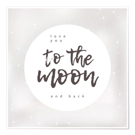 Premium poster  Love you (to the moon and back) - Typobox