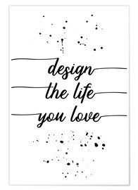 Premium poster TEXT ART Design the life you love