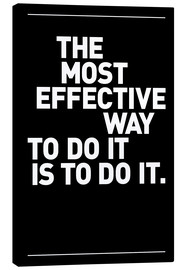 Canvas print  The most effective way to do it, is to do it. - THE USUAL DESIGNERS