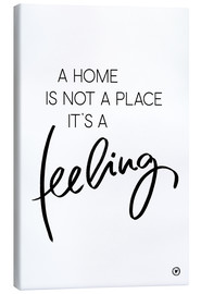 Canvas print  A home is... - m.belle