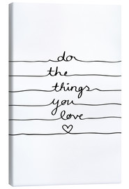 Canvas print  Do The Things You Love - Mareike Böhmer