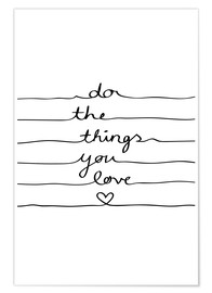 Premium poster  Do The Things You Love - Mareike Böhmer