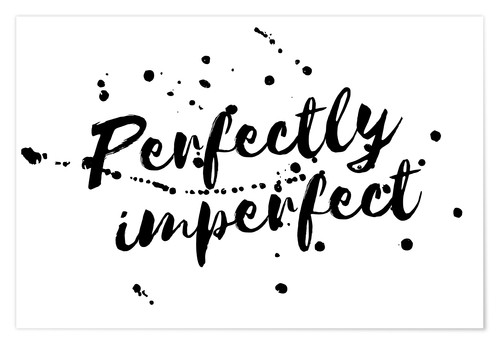 Premium poster perfectly imperfect