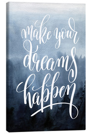 Canvas print  Make your dreams happen - Typobox