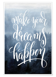 Premium poster  Make your dreams happen - Typobox